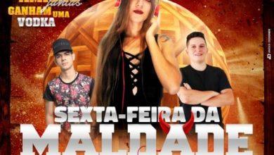 Photo of Hoje no Village: Sexta da Maldade!