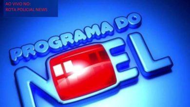 Foto de PROGRAMA DO NOEL: Assista ao vivo agora mesmo!